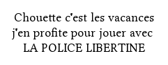 Tester la police Libertine